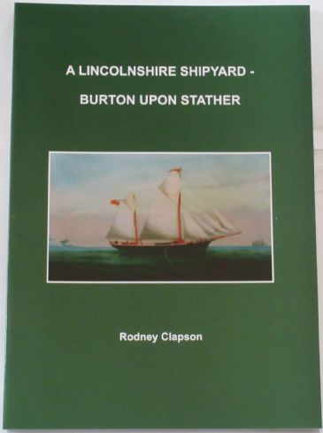 A Lincolnshire Shipyard - Burton Upon Stather, by Rodney Clapson